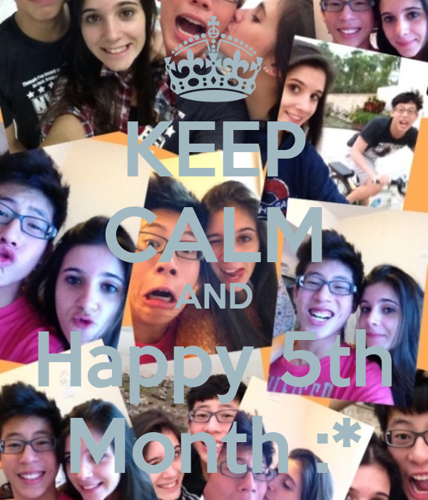 KEEP CALM AND Happy 5th Month :*