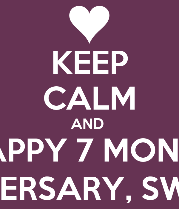 keep calm and happy 7 month anniversary sweetie poster ola keep