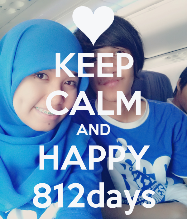 KEEP CALM AND HAPPY 812days