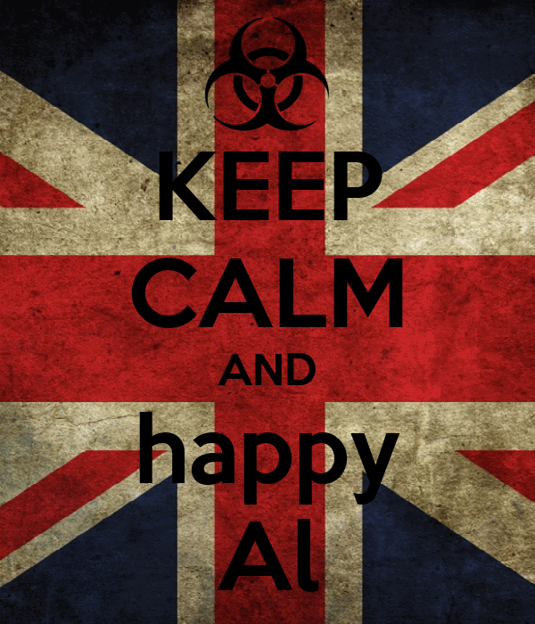 KEEP CALM AND happy Al