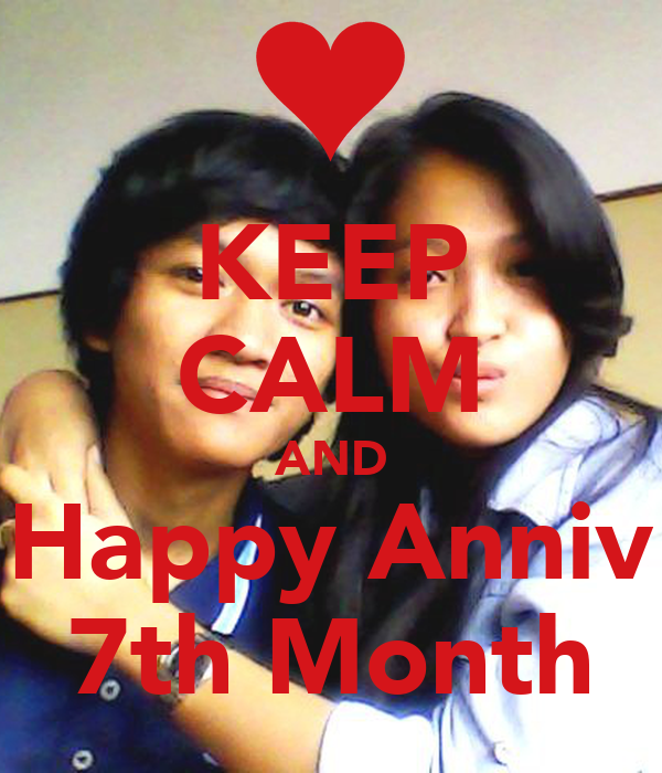 KEEP CALM AND Happy Anniv 7th Month