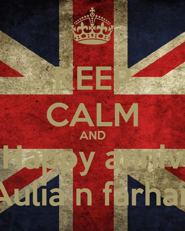 KEEP CALM AND Happy anniv Aulia n farhan