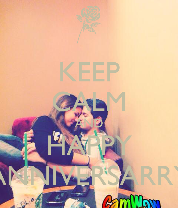KEEP CALM AND HAPPY ANNIVERSARRY
