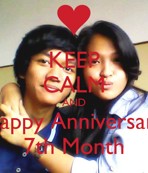 KEEP CALM AND Happy Anniversary 7th Month