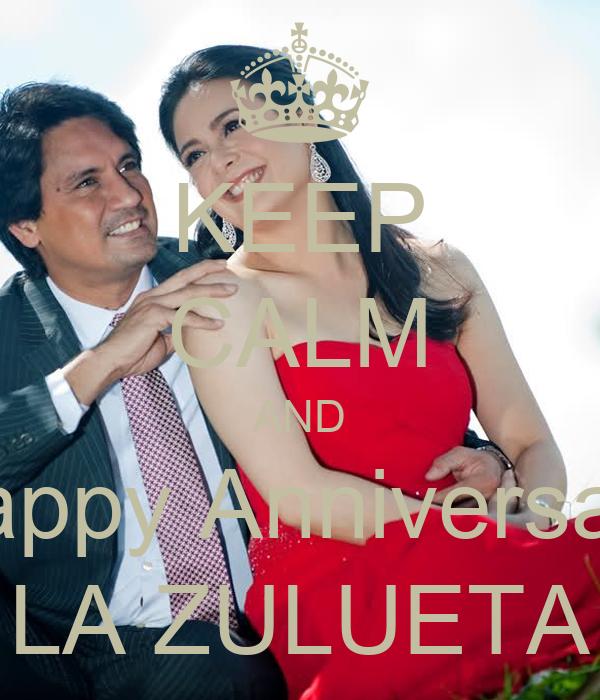 KEEP CALM AND Happy Anniversary LA ZULUETA