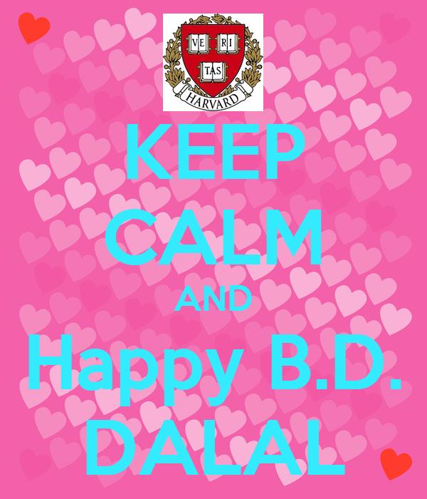 KEEP CALM AND Happy B.D. DALAL