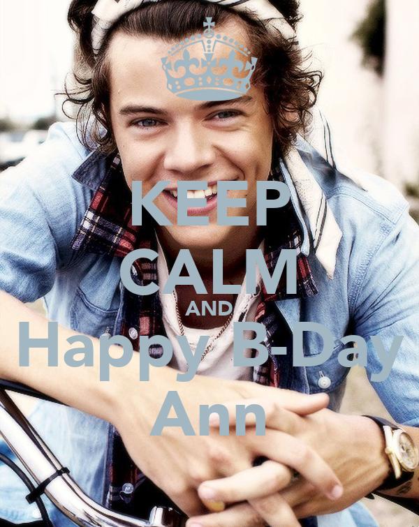 KEEP CALM AND Happy B-Day Ann