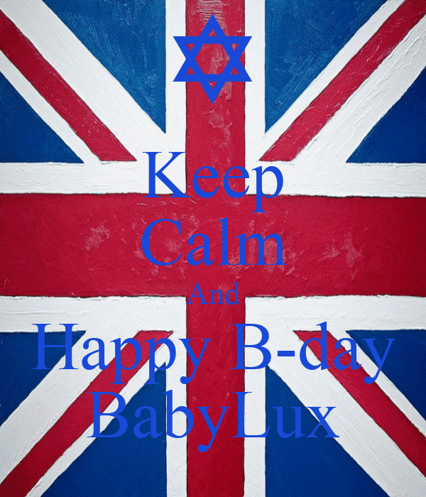 Keep Calm And Happy B-day BabyLux