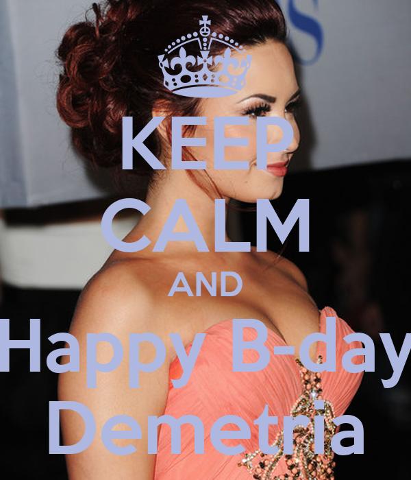 KEEP CALM AND Happy B-day Demetria
