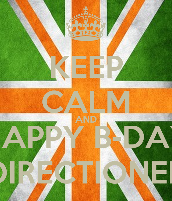 KEEP CALM AND HAPPY B-DAY DIRECTIONER