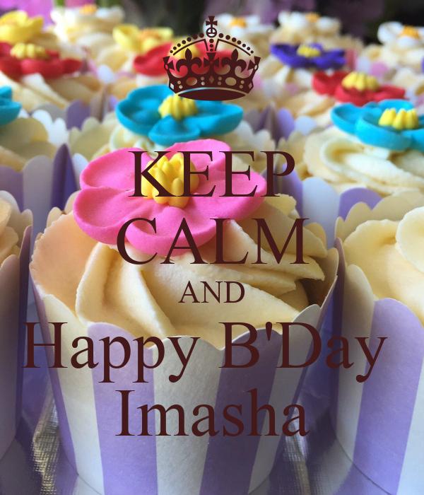 KEEP CALM AND Happy B'Day  Imasha