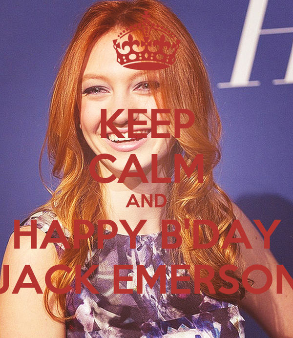 KEEP CALM AND HAPPY B'DAY JACK EMERSON
