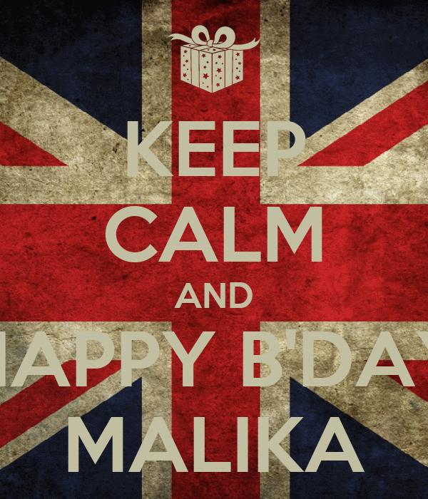 KEEP CALM AND HAPPY B'DAY MALIKA