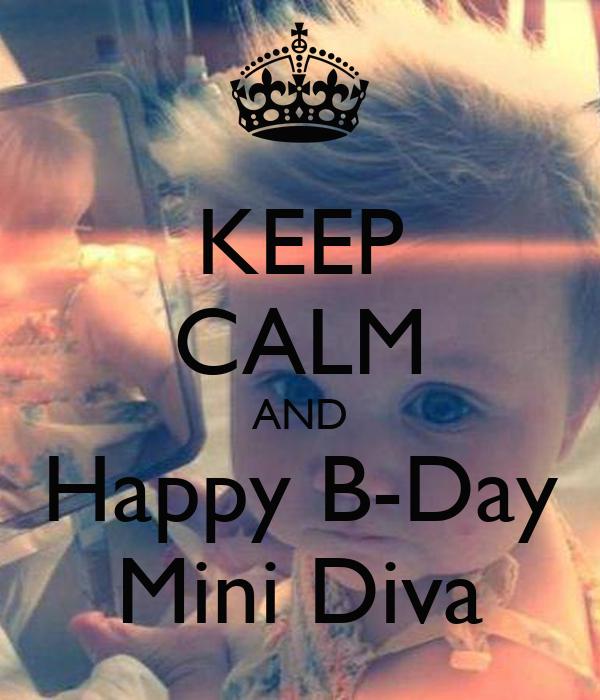 KEEP CALM AND Happy B-Day Mini Diva