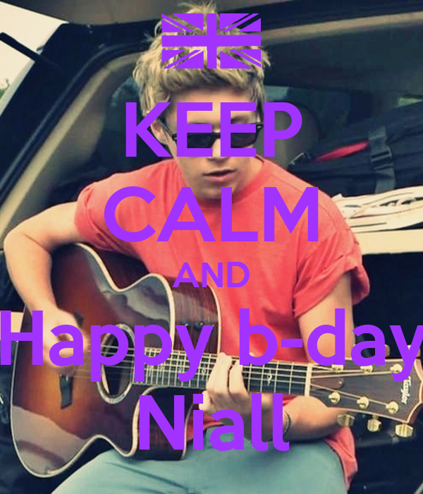 KEEP CALM AND Happy b-day Niall