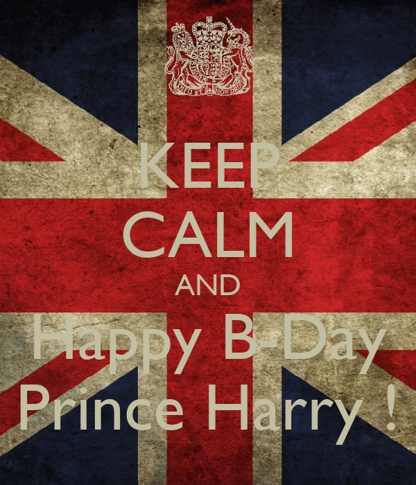 KEEP CALM AND Happy B-Day Prince Harry !
