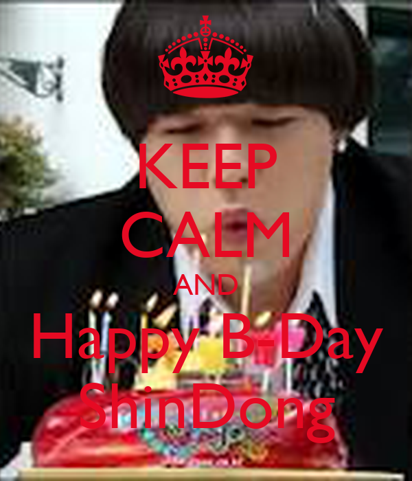 KEEP CALM AND Happy B-Day ShinDong