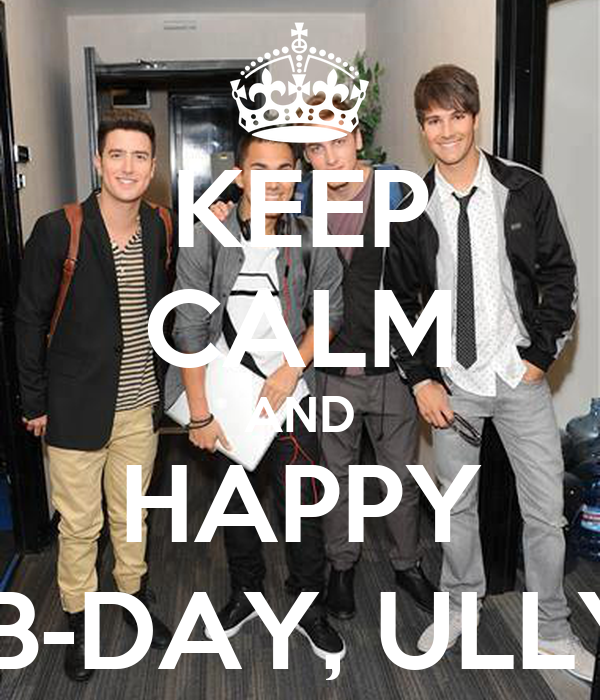 KEEP CALM AND HAPPY  B-DAY, ULLY