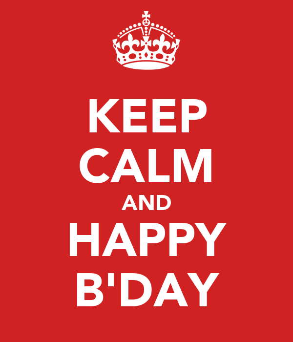 KEEP CALM AND HAPPY B'DAY
