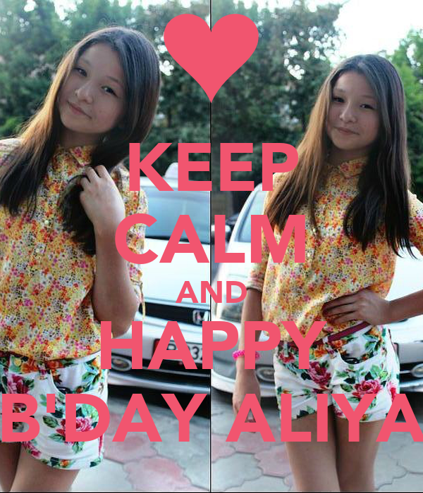 KEEP CALM AND HAPPY B'DAY ALIYA
