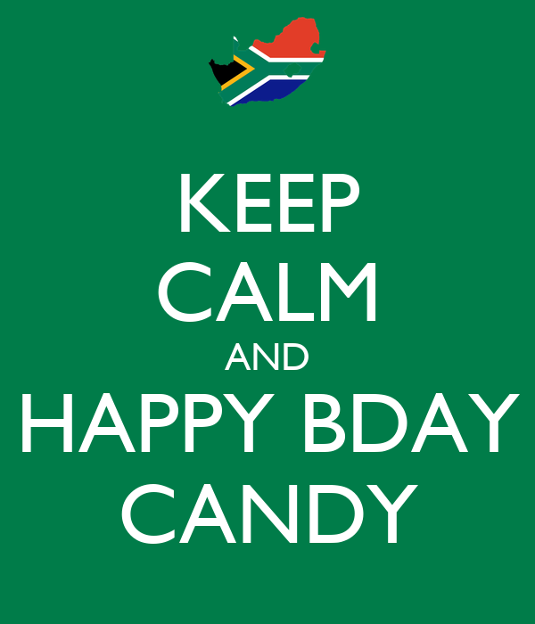 KEEP CALM AND HAPPY BDAY CANDY