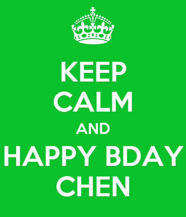 KEEP CALM AND HAPPY BDAY CHEN
