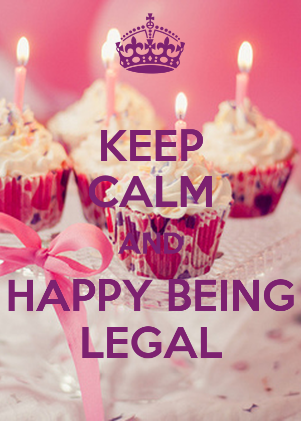 KEEP CALM AND HAPPY BEING LEGAL