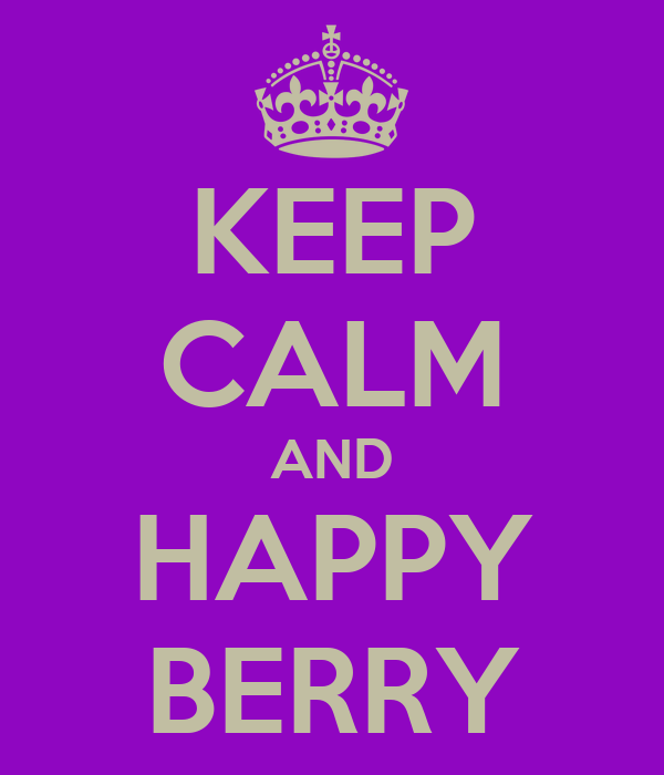 KEEP CALM AND HAPPY BERRY