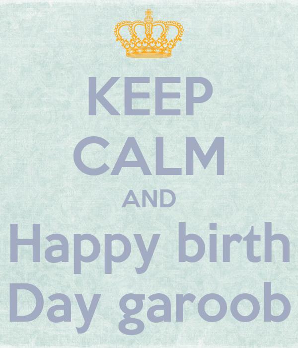 KEEP CALM AND Happy birth Day garoob