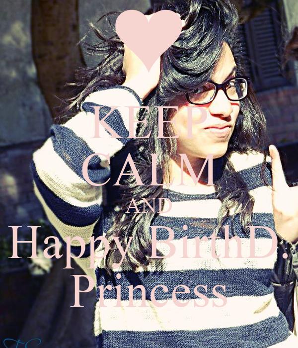 KEEP CALM AND Happy BirthD. Princess