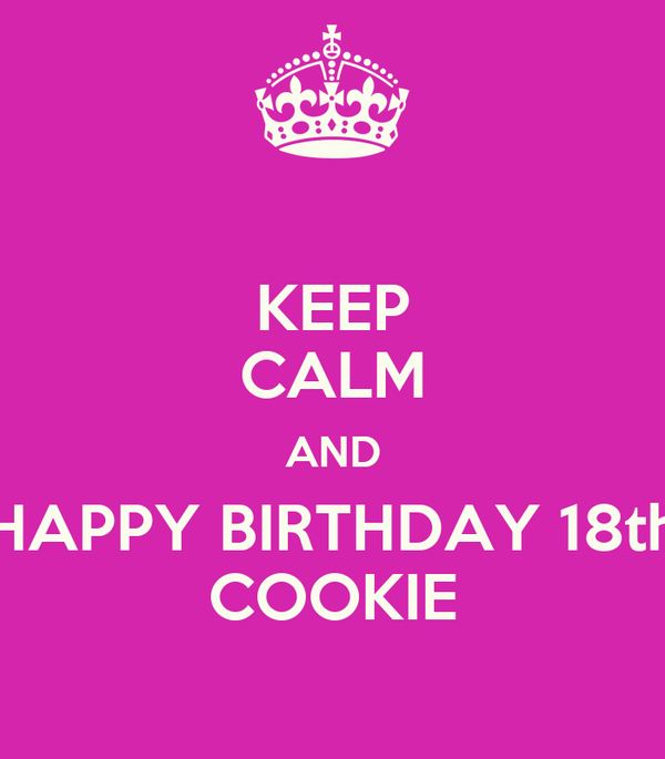 KEEP CALM AND HAPPY BIRTHDAY 18th COOKIE