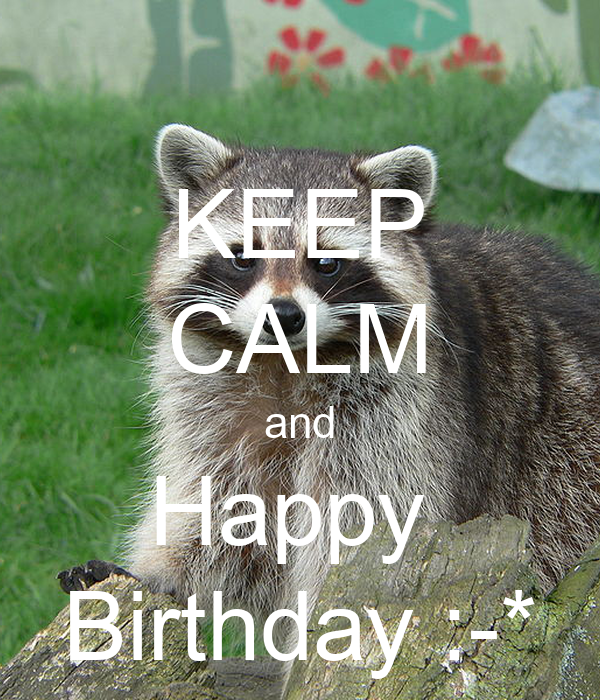 KEEP CALM and Happy  Birthday :-*
