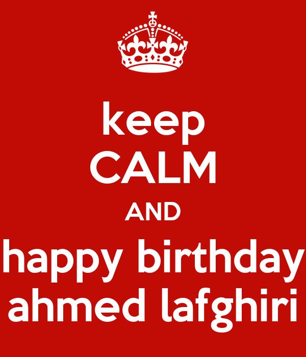 keep CALM AND happy birthday ahmed lafghiri