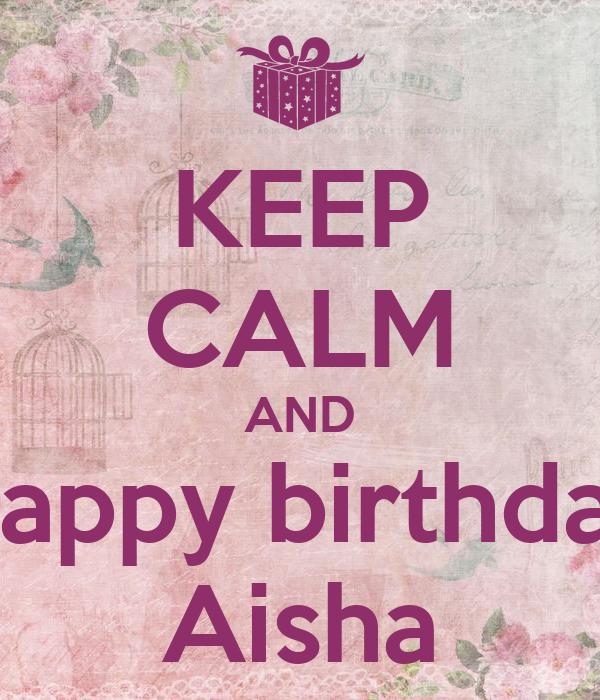 KEEP CALM AND Happy birthday Aisha