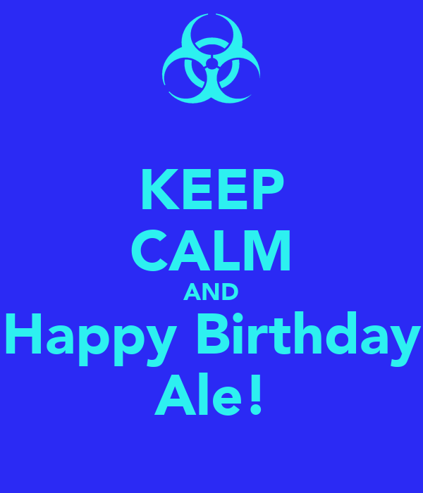 KEEP CALM AND Happy Birthday Ale!