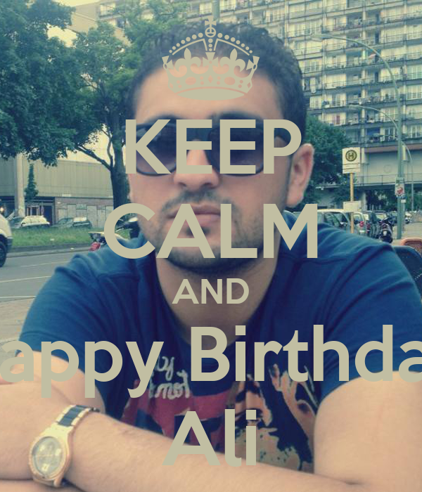 KEEP CALM AND Happy Birthday Ali