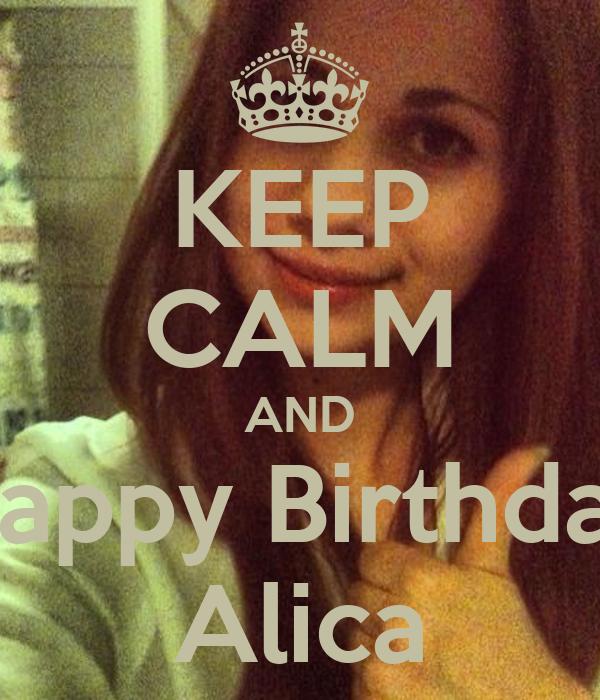 KEEP CALM AND Happy Birthday Alica