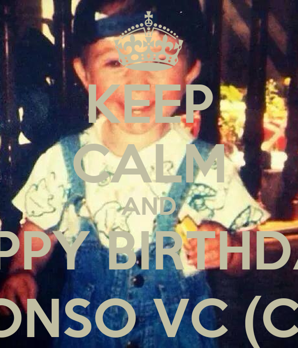 KEEP CALM AND HAPPY BIRTHDAY  ALONSO VC (CD9)