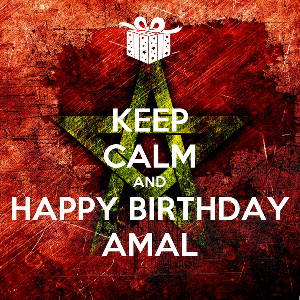 KEEP CALM AND HAPPY BIRTHDAY AMAL