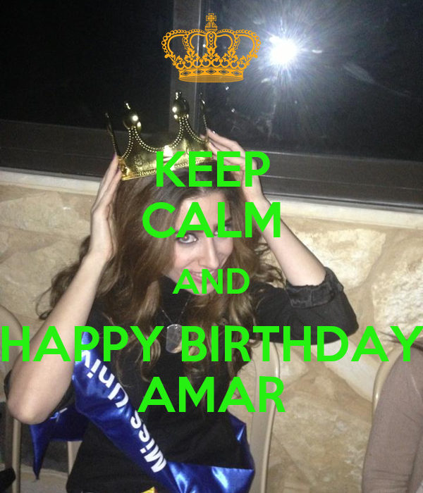 KEEP CALM AND HAPPY BIRTHDAY AMAR