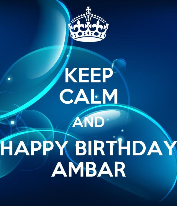 KEEP CALM AND HAPPY BIRTHDAY AMBAR
