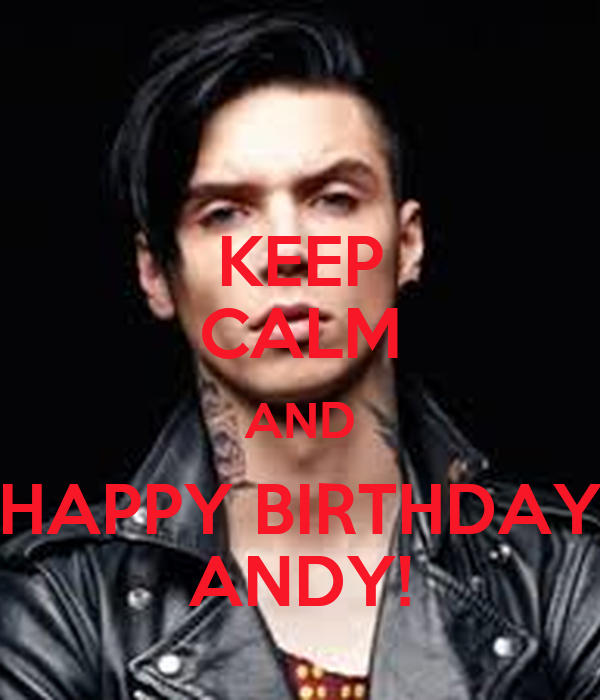 KEEP CALM AND HAPPY BIRTHDAY ANDY!