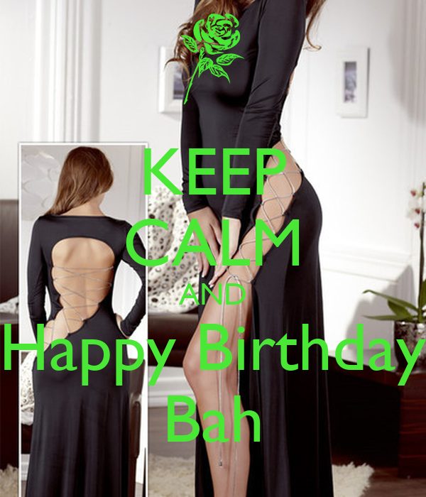 KEEP CALM AND Happy Birthday Bah