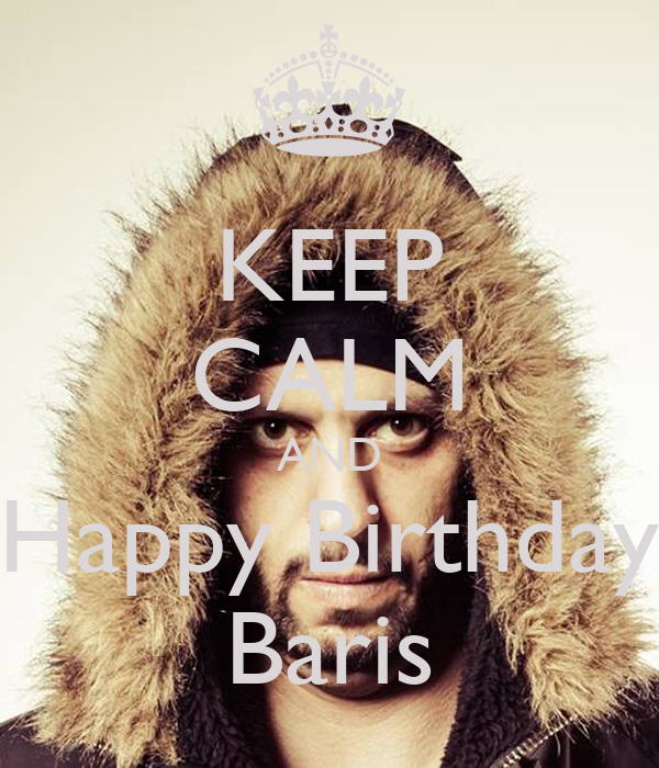 KEEP CALM AND Happy Birthday Baris