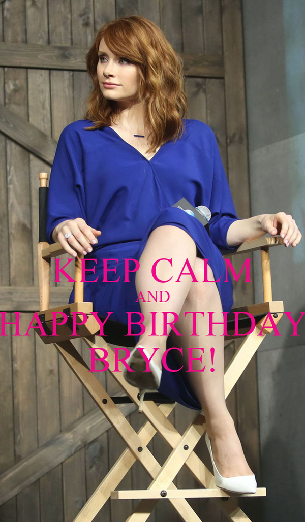 KEEP CALM AND HAPPY BIRTHDAY BRYCE!