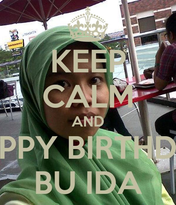 KEEP CALM AND HAPPY BIRTHDAY BU IDA