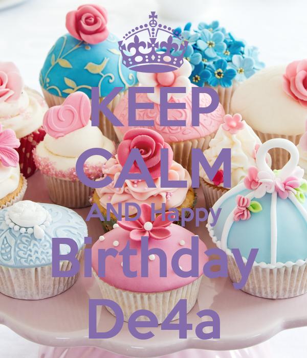 KEEP CALM AND Happy Birthday De4a