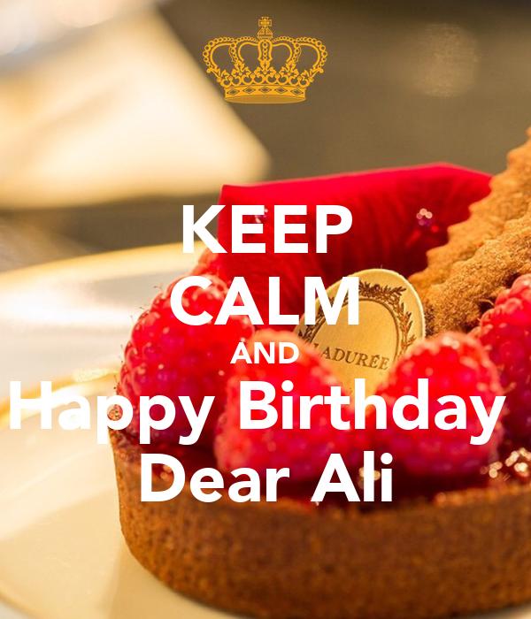 Keep Calm And Happy Birthday Dear Ali Poster Zineb El Bied Keep