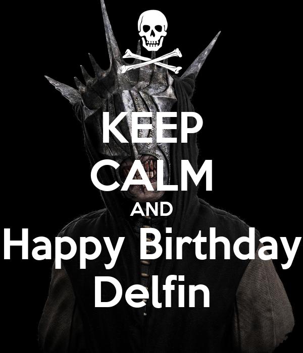 KEEP CALM AND Happy Birthday Delfin