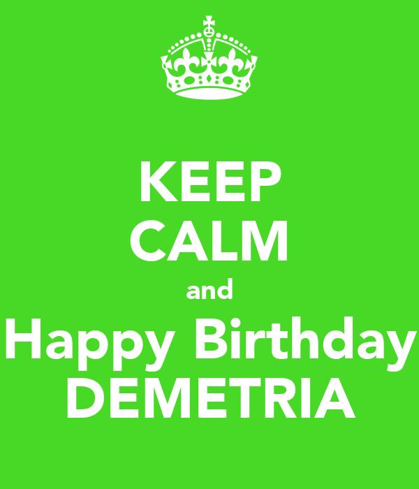 KEEP CALM and Happy Birthday DEMETRIA